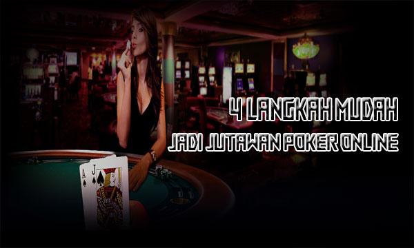 4-Langkah-Jadi-Jutawan-Poker-Online
